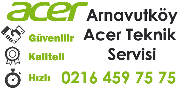 Arnavutköy Acer Servisi