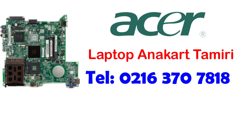 Acer Laptop Anakart Tamiri