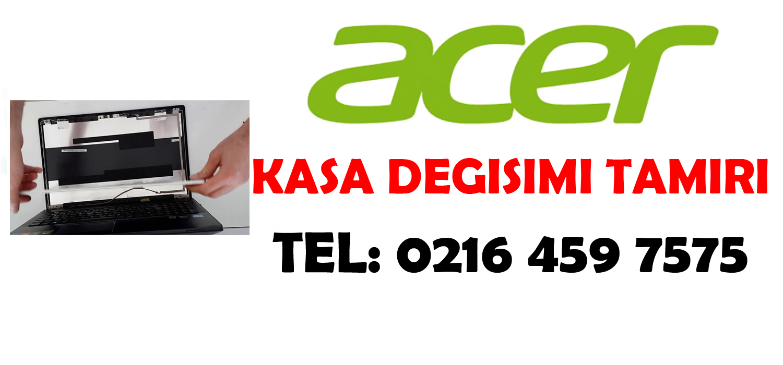 Acer Laptop Kasa Değişimi ve tamiri