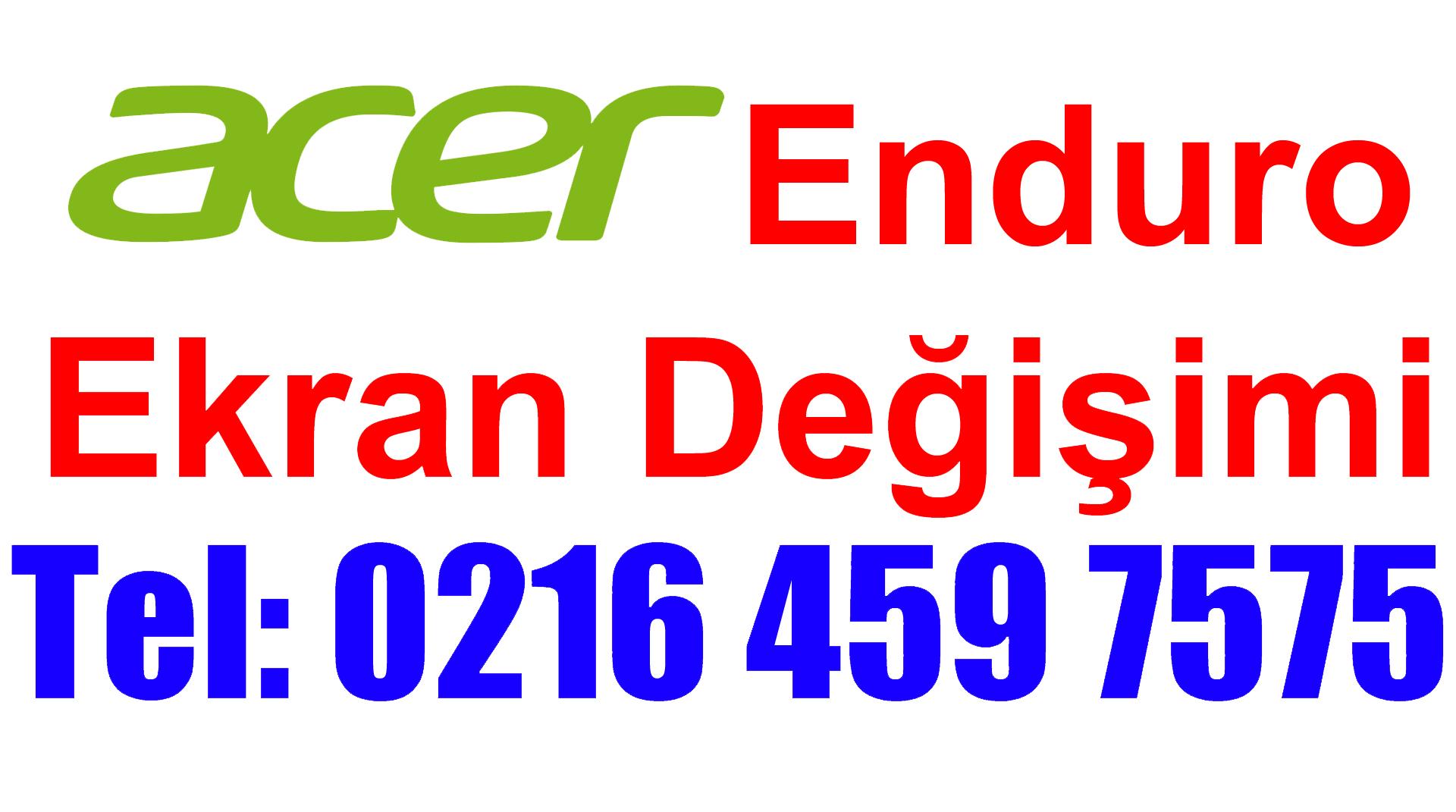 Acer Enduro Ekran Değişimi