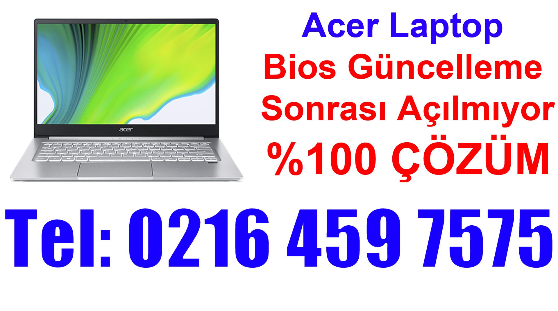 Acer Laptop Bios Güncelleme Sonrası Açılmıyor