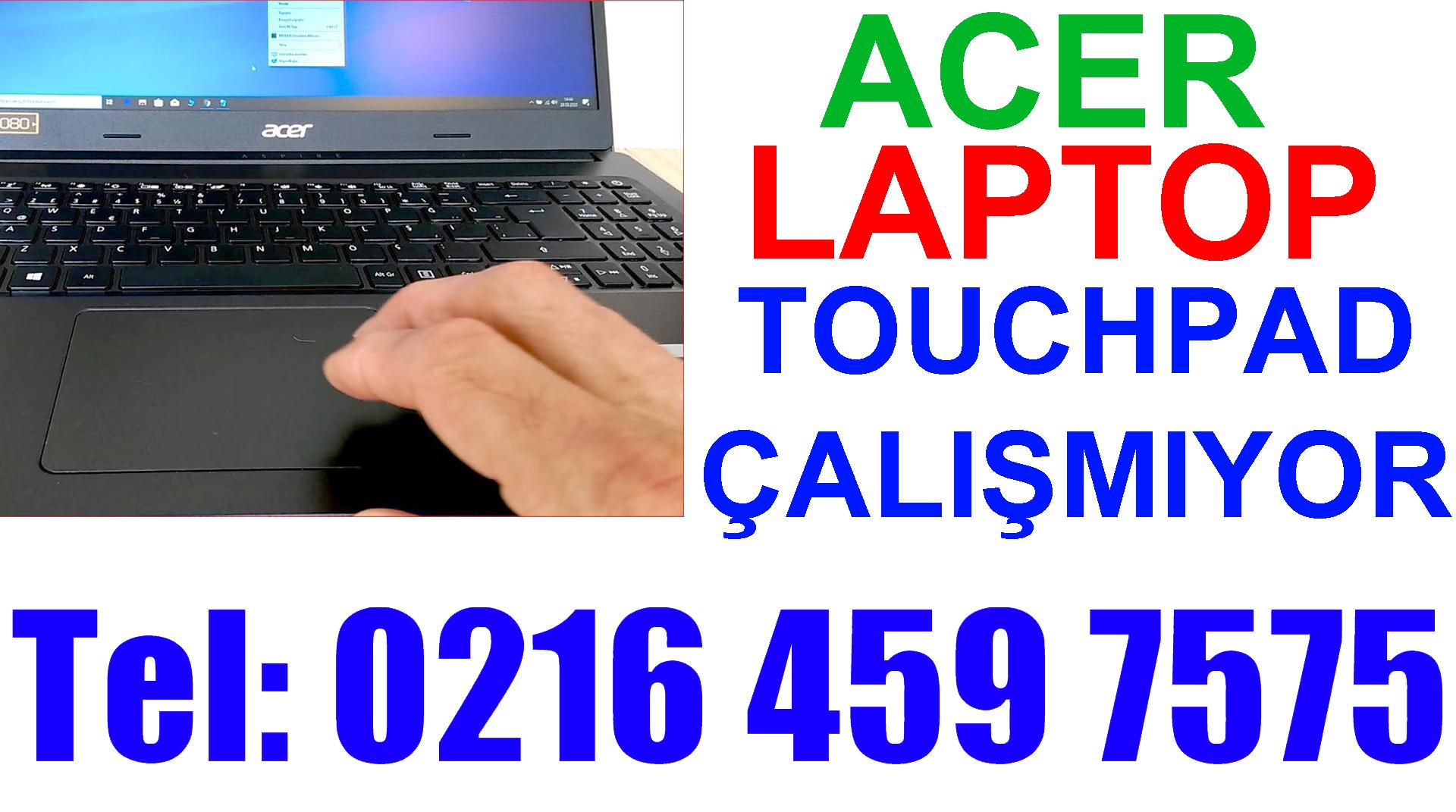 Acer Laptop Touchpad Çalışmıyor !! Tamiri Nasıl Yapılır
