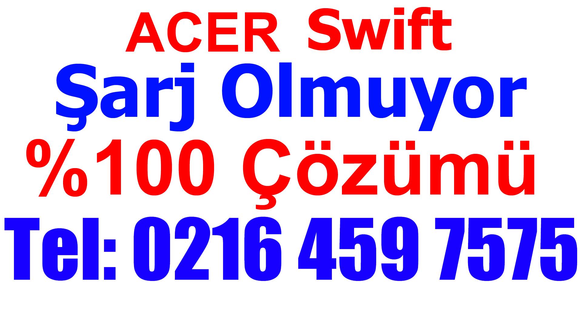 Acer Swift Şarj Olmuyor